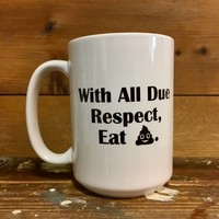 West of Camden - With All Due Respect Mug