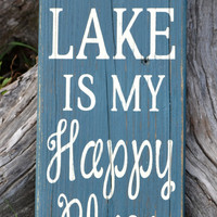 LARGE The Lake Is My Happy Place Wood Sign Lake House Home Decor Lakeside Reclaimed Wood Hand Painted Signs