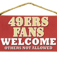 "San Francisco 49ers Fans Wood Sign  5""x10"" Welcome"