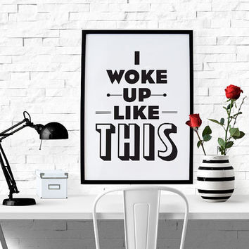 BUY 2 GET 1 FREE - Typography Poster, Black and White Decor, Bedroom Decor, Wall Decor, Poster, Digital Download - I Woke Up Like This