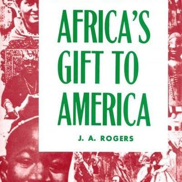 Africa's Gift to America: The Afro-American in the Making and Saving of the United States: Civil War Centennial Edition