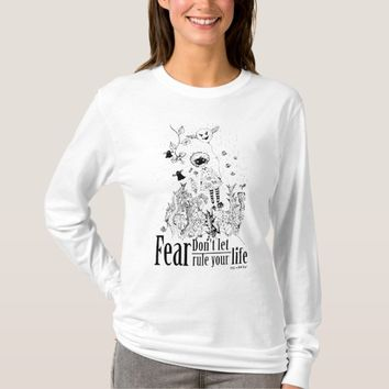 Don't Let Fear Rule Your Life T-shirt