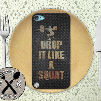 Drop It Like A Squat Work Out Quote Gym Cool Custom Rubber Case iPod 5th Generation and Plastic Case For The iPod 4th Generation