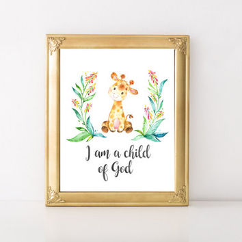 I am a Child of God, Giraffe,  Digital Print, Printable Art, Nursery Decor, Baby Print, Watercolor Print, Instant Download, Nursery Wall Art
