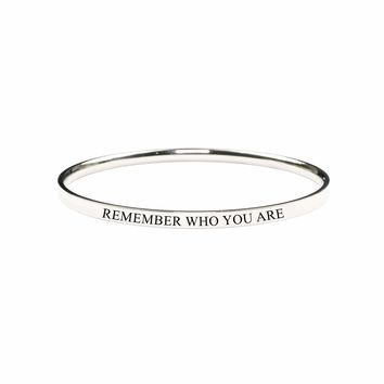 Round Inspirational Bangle - Remember Who You Are