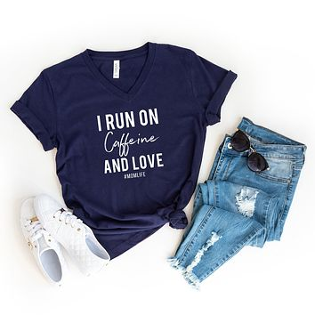 I Run on Caffeine and Love | V-Neck Graphic Tee