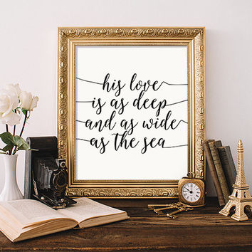 "QUOTE ""His Love is Deep and Wide as The Sea"" Typography Print Calligraphy Print Apartment Decor Scripture Nursery Decor Nursery Bible Verse"