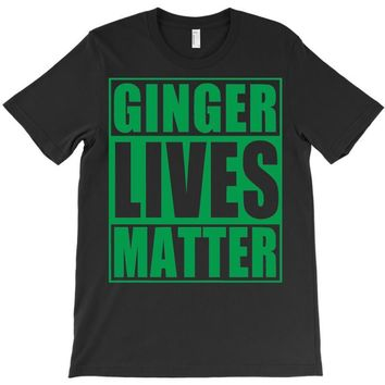 st patrick's day ginger lives matter T-Shirt