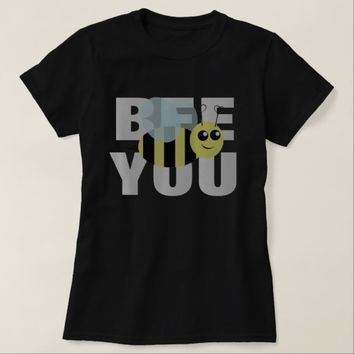 Bee You T-Shirt