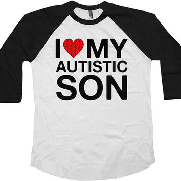 Autism Awareness Shirt I Love My Autistic Son Autism T Shirt Puzzle Piece Autism Gifts For Mom Shirt American Apparel Unisex Raglan -SA583