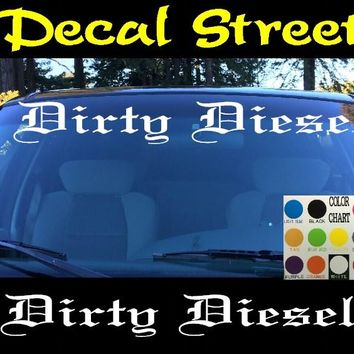 Dirty Diesel  Girl Windshield Visor Die Cut Vinyl Decal Sticker Old English Lettering