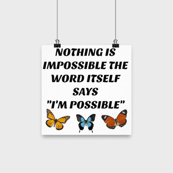 """Nothing Is Impossible the Word Itself Says """"I'M Possible"""" Sentiment Home Decor Wall Art"""