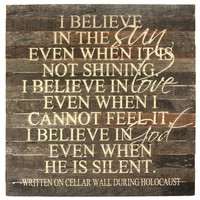 I Believe... Words of Inspiration Written on a Cellar Wall During Holocaust (Brown/Black with Off-White Text) Oversized Reclaimed Repurposed Wood Wall Decor Art - 28-in x 28-in