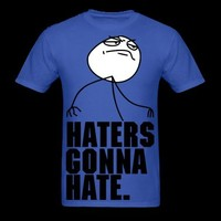 Hater Gonna Hate: Fuck/F*ck Yeah Guy, Challenge Accepted Meme Cool Party Fun Design T-Shirts T-Shirt | Spreadshirt | ID: 9509953