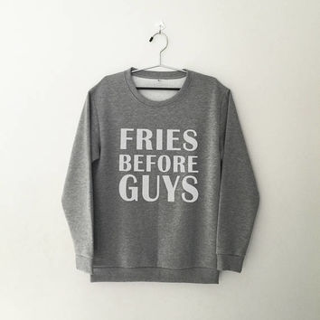 Fries before guys sweatshirt womens girls jumper pullover crewneck sweater girl sweater funny slogan graphic sweatshirts unisex teenagers