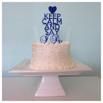 Keep Calm and Say I Do Wedding Cake Topper - Something Blue - Bridal Shower Cake Topper