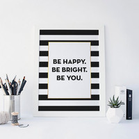 Be Happy Be Bright Be You, Kate Spade Quote, Inspirational Quote, Office Decor, Desk Accessories, Faux Gold Foil, Black and White, Printable