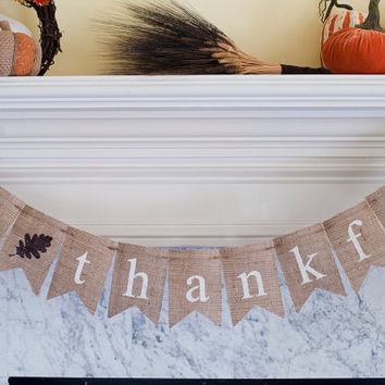 Be Thankful Burlap Banner, Thanksgiving Banner, Thanksgiving Decor, Thanksgiving Photo Prop, B094