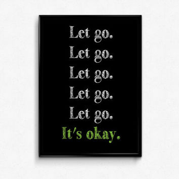 Let Go It's Okay - Printable Wall Art - Quote Typography - Motivational Art - Meditation Art