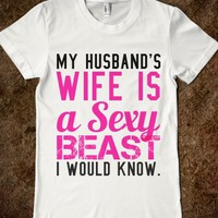 MY HUSBAND'S WIFE IS A SEXY BEAST I WOULD KNOW FITTED TEE (BLACK PINK)