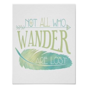 Not All Who Wander Are Lost Poster
