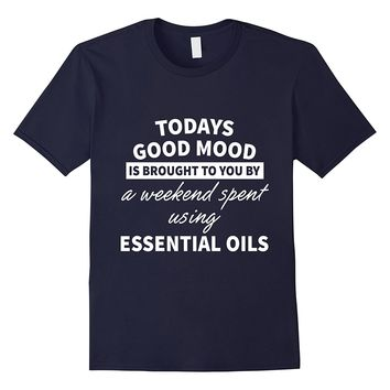 Todays Good Mood Essential Oils T-Shirt