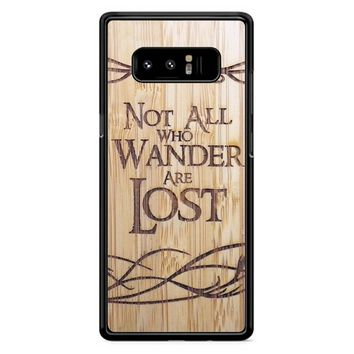 Not All Who Wander Are Lost Samsung Galaxy Note 8 Case