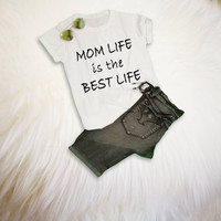 Mom T Shirt sayings Funny Mom Shirt Pregnant TShirt Trendy Mom Tee Gift for Mom Life is the best life Womens TShirt Clothing