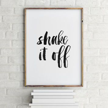 Taylor Swift 1989 Typography Poster Giclee Lifestyle TAYLOR SWIFT Quote Shake It Off Shake It Off Poster Black And White Inspiring Quote