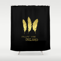 Follow Your Dreams Black Gold Shower Curtain by Edit Voros
