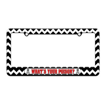 What's Your Poison - Skull And Crossbones - License Plate Tag Frame - Black Chevrons Design