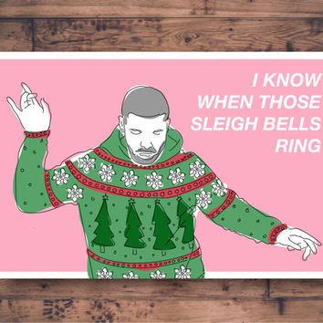Printable Christmas Card - Hotline Bling Drake - Sleigh Bells Ring - Funny Christmas Card - Ugly Christmas Sweater - Printable Digital Card