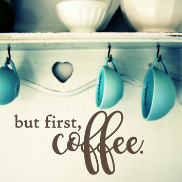 but first coffee decal - but first coffee - but first coffee sign - but first coffee print - decal - wall decals - stickers - coffee sign