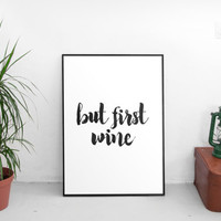 "printable art""but first wine""pictures wall decor,inspirational poster,best words,hand lettering,quote wine,dorm room decor,instant download"