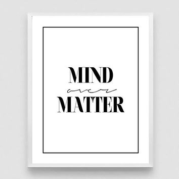 Mind Over Matter Print, Encouraging Print, Typography Poster, Handwriting Print, Mind Matter, Hand lettered Poster - 3 DIFFERENT Sizes