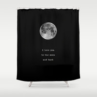 To the moon and back Shower Curtain by Deadly Designer