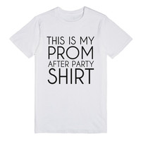 THIS IS MY PROM AFTER PARTY SHIRT