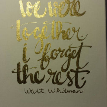 We were together I forget the rest Walt Whitman Hand Lettered Canvas Quote Love Wall Hanging Home Decor Sign Newlywed Gift Inspirational Art