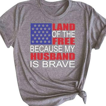 Land Of The Free Because mY Husband Is Brave - Veteran Wife T-shirt