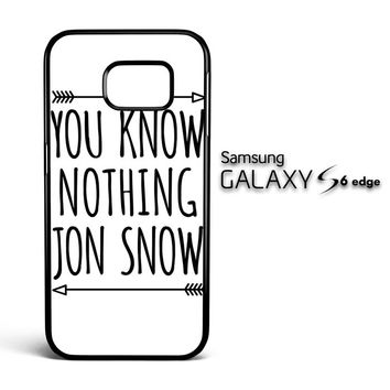 You Know Nothing Jon Snow X0229 Samsung Galaxy S6 Edge Case