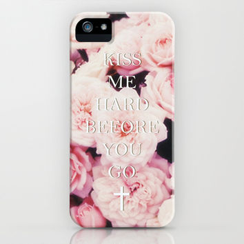 Kiss Me Hard Before You Go iPhone & iPod Case by Marvin Fly | Society6
