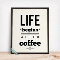 Life Begins After Coffee Print, Typographic Poster, Funny Quote, Coffee Print, Coffee Decor, Wall Art, Cafe Decor, Mothers Day Gift