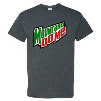 Mount And Do Me ~ Mountain Dew Parody on Dark Heather Shirt