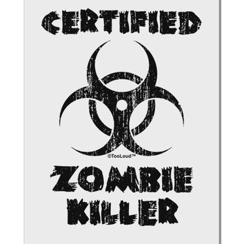 "Certified Zombie Killer - Biohazard Aluminum 8 x 12"" Sign by TooLoud"