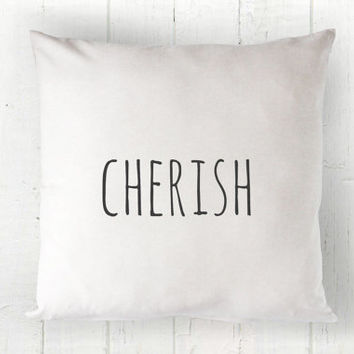 Cherish Pillow Cover - Thanksgiving Pillow, Fall Pillow, Autumn Pillow, White Pillow, Farmhouse Pillow, Wedding, 16 x 16, 18 x 18, 20 x 20