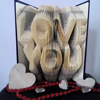 Love You - THIS WEEKS SPECIAL - Folded Book Art - Original Anniversary gift - Girlfriend - First anniversary - Book Sculpture - Anniversary
