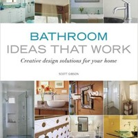 Bathroom Ideas that Work: Creative Design Solutions for your Home (Taunton's Ideas That Work) Paperback – January 1, 2007
