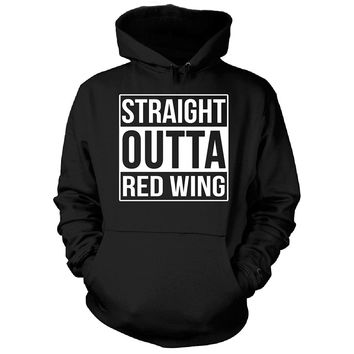 Straight Outta Red Wing City. Cool Gift - Hoodie