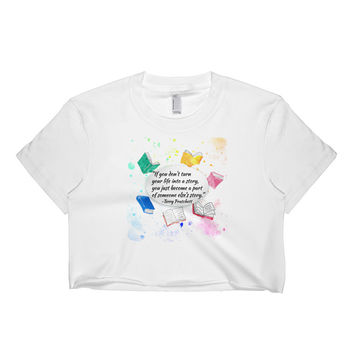 Terry Pratchett Quote Make Your Life Into A Story Women's Crop Top