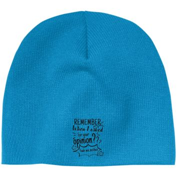 Remember When I Asked For Your Opinion??? 100% Acrylic Beanie
